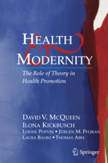 Health and Modernity: The Role of Theory in Health Promotion cover